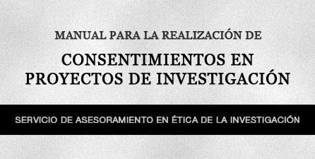 MANUAL PARA LA REALIZACIÓN DE CONSENTIMIENTOS EN PROYECTOS DE INVESTIGACIÓN